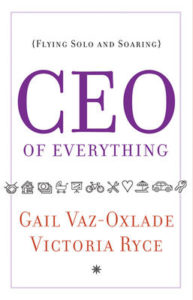 CEO of Everything by Gail Vaz-Oxlade and Victoria Ryce
