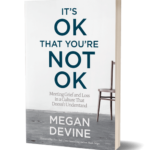 Book - It's Ok That You're Not Ok by Megan Devine